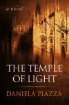The Temple of Light: A Novel - Daniela Piazza