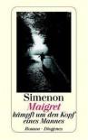 Maigret kämpft um den Kopf eines Mannes - Georges Simenon