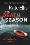 The Death Season (The Wesley Peterson Murder Mysteries) - Kate Ellis