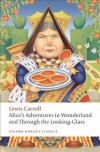 Alice's Adventures in Wonderland and Through the Looking-Glass (Oxford World's Classics) - Lewis Carroll, Peter Hunt, John Tenniel