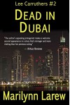 Dead in Dubai (Lee Carruthers #2) - Marilynn Larew