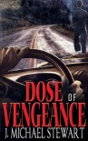 Dose of Vengeance - J. Michael  Stewart