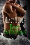 Best Intentions - Mandy M. Roth