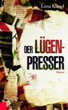 Der Lügenpresser - Livia Klingl