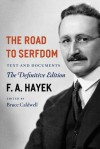 The Road to Serfdom - Friedrich A. von Hayek, Bruce Caldwell