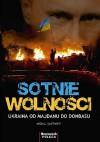 Sotnie wolności. Ukraina od Majdanu do Donbasu - Michał Kacewicz