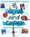 The Olive and the Caper: Adventures in Greek Cooking - Susanna Hoffman