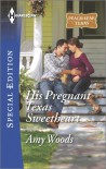 His Pregnant Texas Sweetheart - Amy Woods