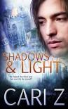 Shadows and Light - Cari Z