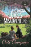 Love's Misadventure - Cheri Champagne