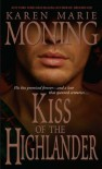 Kiss of the Highlander (Highlander, #4) - Karen Marie Moning