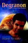 Degranon: A Science Fiction Adventure - Duane Simolke