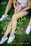How Willa Got Her Groove Back (Creative HeArts) - Emily McKay