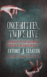 Once Bitten, Twice Live (The Blood of the Infected Book 2) - Antony Stanton