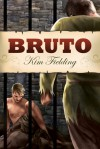 Bruto - Kim Fielding, Stella Mattioli