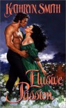 Elusive Passion - Kathryn Smith