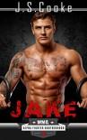 Jake 1: MMA Alpha Fighter Brotherhood (MMA Alpha Fighter Brotherhood Series) - J. S. Cooke, Harper Whitmore
