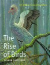 The Rise of Birds: 225 Million Years of Evolution - Sankar Chatterjee