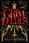 Grim Lovelies - Megan Shepherd