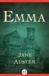 Emma: A Novel - Jane Austen