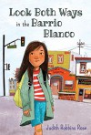 Look Both Ways in the Barrio Blanco - Judith Robbins Rose