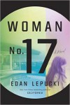 Woman No. 17 - Edan Lepucki