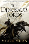 The Dinosaur Lords: A Novel - Victor Milán