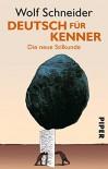 Deutsch für Kenner - Wolf Schneider