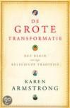 De grote transformatie: het begin van onze religieuze tradities - Karen Armstrong, Karina van Santen