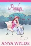 Penelope: A Madcap Regency Romance - Anya Wylde