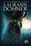 Loving Deviant (Cyborg Seduction) (Volume 9) - Laurann Dohner