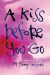 A Kiss Before You Go: An Illustrated Memoir of Love and Loss - Danny Gregory