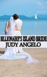 Billionaire's Island Bride - Judy Angelo
