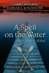 A Spell on the Water - Marjorie Kowalski Cole