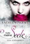 Halte Meine Seele  - Rachel Vincent