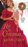 His By Christmas - Kaitlin O'Riley