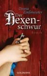 Der Hexenschwur: Roman - Deana Zinßmeister