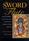 The Sword and the Flute - Kali and Krsna: Dark Visions of the Terrible and (Hermeneutics: Studies in the History of Religions) - David R. Kinsley