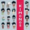 Kokeshi Kimono Book - Annelore Parot