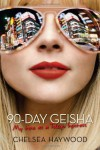 90-Day Geisha: My Time as a Tokyo Hostess - Chelsea Haywood