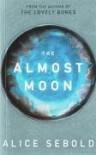 The Almost Moon - Alice Sebold