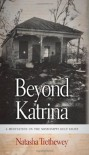 Beyond Katrina: A Meditation on the Mississippi Gulf Coast - Natasha Trethewey
