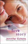 (Love Story) By Echols, Jennifer (Author) Paperback on 19-Jul-2011 - Jennifer Echols