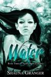Water (Elemental Series) - Shauna Granger