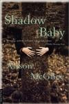 Shadow Baby - Alison McGhee