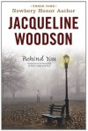 Behind You - Jacqueline Woodson