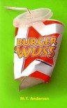 Burger Wuss - M.T. Anderson