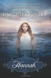 Daughters of the Sea #1: Hannah - Kathryn Lasky