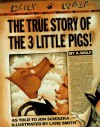The True Story of the Three Little Pigs - Jon Scieszka, Lane Smith
