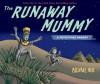 The Runaway Mummy: A Petrifying Parody - Michael Rex
